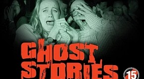 Ghost Stories ***SHOW ENDED 15TH MARCH 2015***